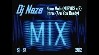 NENE MALO - CHETOS Y CUMBIEROS, EL TA.. Y LA TANGA - (CON INTRO) DJ NAZA (Sj-Sf).wmv