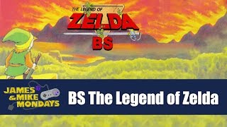 BS The Legend of Zelda - James & Mike Mondays