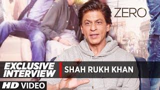 Exclusive Interview: Shah Rukh Khan    Zero