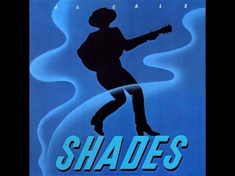 J. J. CALE SHADES FULL ALBUM