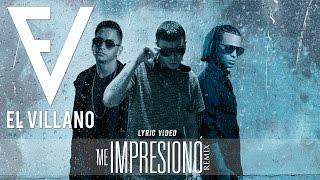 El Villano - Me Impresionó Ft Arcangel y Yeyow (Lyric Video)