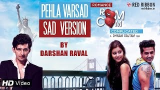 Pehla Varsad Sad Version - Darshan Raval | Romance Complicated (2016) | Latest Gujarati Song 2016