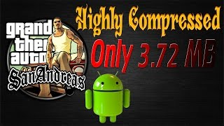 [MediaFire] GTA SanAndreas Android Highly Compressed 3.72 MB