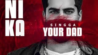 Your Dad SINGGA   Full Song   Alfazz   Lyrical Video   Latest Punjabi Song