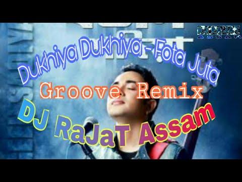Dukhiya Dukhiya Groove Remix | DJ RaJaT Assam | Bihu Special | Fota Juta Assamese | Rangeen Sadiya