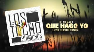 Dread Mar I Que Hago yo version cumbia