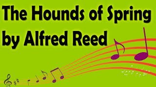 The Hounds of Spring by Alfred Reed