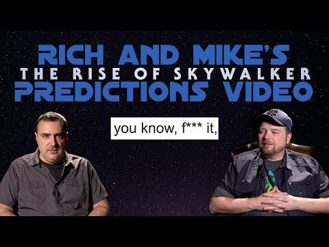 Rich and Mike s The Rise of Skywalker Predictions Video