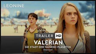 Valerian - Die Stadt der tausend Planeten - Trailer (deutsch/german)