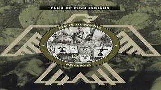 Flux of Pink Indians - Strive to Survive & Neu Smell (Full Album)