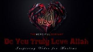 Do You Truly Love Allah || Inspiring Video ᴴᴰ