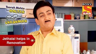 Jethalal's Helps In Renovation | Taarak Mehta Ka Ooltah Chashmah