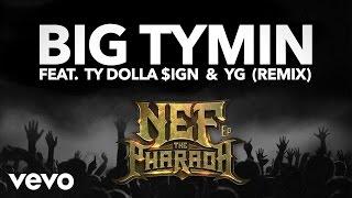 Nef The Pharaoh - Big Tymin (Remix) (Audio) ft. Ty Dolla Sign & YG