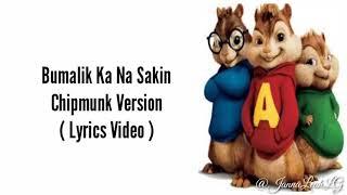 Bumalik ka na sakin - Chipmunks Version w/ Lyrics