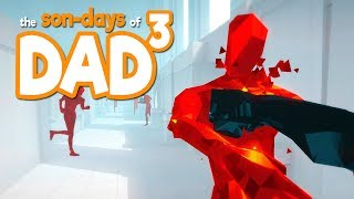 The Son-Days of Dad³ - Superhot VR