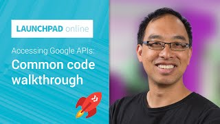 Accessing Google APIs: Common code walkthrough
