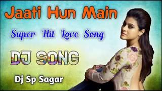 Jaati Hoon Main Jaldi Hai Keya Dj Love Dance Mix Srs Musical Studio
