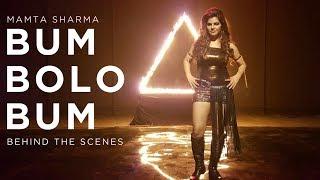 BUM BOLO BUM | MAMTA SHARMA | BEHIND THE SCENES