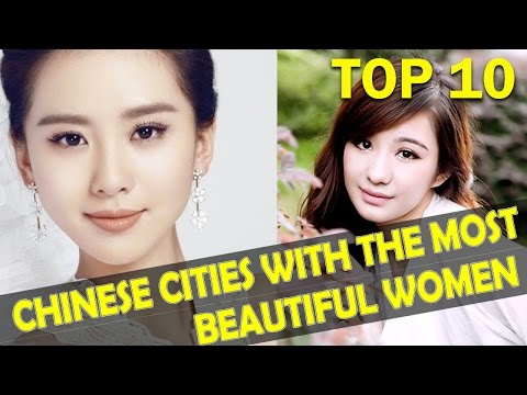 watch Top 10 Chinese Cities With The MOST BEAUTIFUL Women