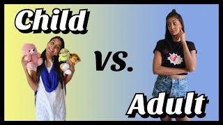 Child VS. Adult