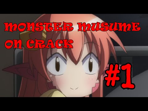 Monster Musume ON CRACK #1