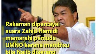 Rakaman dipercayai suara Zahid Hamidi memarahi pemuda UMNO kerana membisu bila Najib diserang
