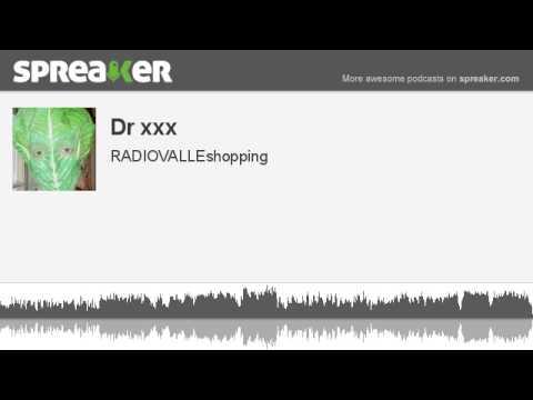 Dr xxx (creato con Spreaker)