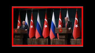 NEWS 24H - In syria, Turkey remained silent about Russia moving ... for now-the future of geopoliti