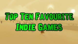 Top Ten Favourite Indie Games