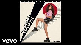 AlunaGeorge - I'm In Control (Fakear Remix) ft. Popcaan