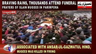 Braving rains, thousands attend funeral prayers of slain Mugees in Parimpora