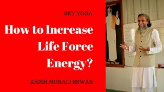 How to Increase Life Force Energy?