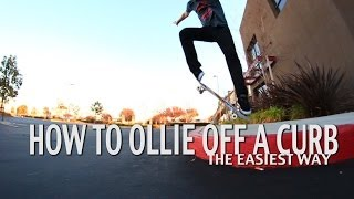 HOW TO OLLIE OFF A CURB THE EASIEST WAY TUTORIAL