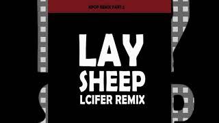 LAY - SHEEP (LCIFER REMIX)