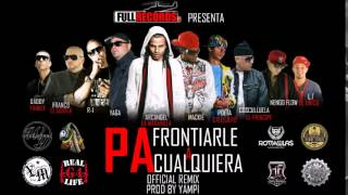Pa Frontiarle A Cualquiera Official Remix