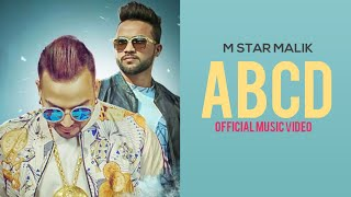 ABCD(Full Video) M Star Malik Ft Garry Phyzic | Swagan Records | Latest Bollywood Songs 2017