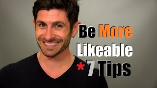 How To Be More Likeable | 7 Tips To Improve Your Likeability