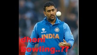 Dhoni bowling for first time ...!!!