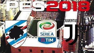 PES 2018 - 2017-18 Serie A - SAMPDORIA vs JUVENTUS