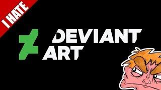 I HATE deviantART (2018)
