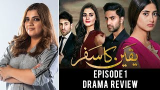 The Review with Mahwash - Yaqeen Ka Safar, episode 1.