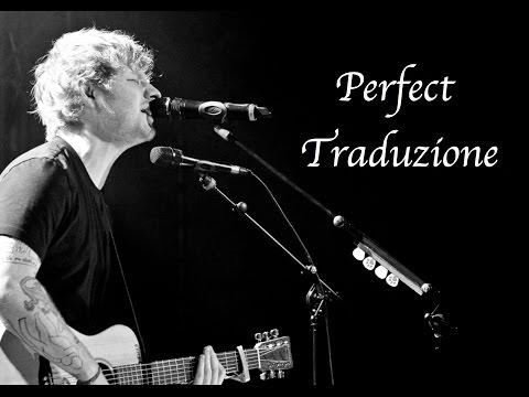 Ed Sheeran - Perfect Traduzione In Italiano (Voce Originale)