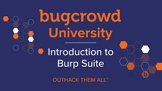 Bugcrowd University - Introduction To Burp Suite