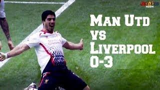 Manchester United vs Liverpool 0-3 (HD)
