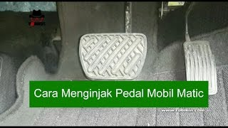 2. Cara Mengendarai Mobil Matic: Cara Menginjak Pedal Mobil