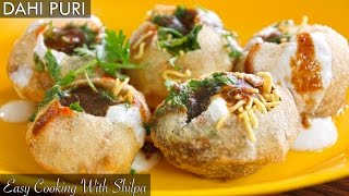 How To Make Dahi Puri | EasyCookingWithShilpa