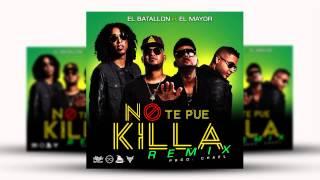 El Batallón ft El Mayor - No te puede Quilla (Remix)
