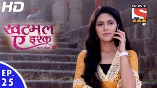 Khatmal-E-Ishque - खटमल-ए-इश्क - Episode 25 - 16th January, 2017