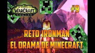 WORLD OF WARCRAFT Legion | EL DRAMA DE MINECRAFT - RETO IRONMAN - EPISODIO 9