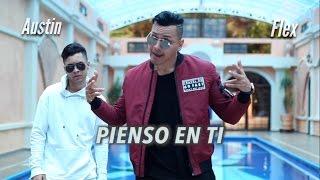 Pienso en ti - Austin ft Flex (Official Video) HD